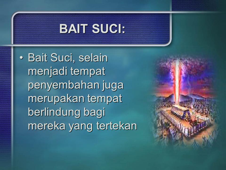 BAIT SUCI: Bait Suci, selain menjadi tempat penyembahan juga merupakan tempat berlindung bagi mereka yang tertekanBait Suci, selain menjadi tempat pen