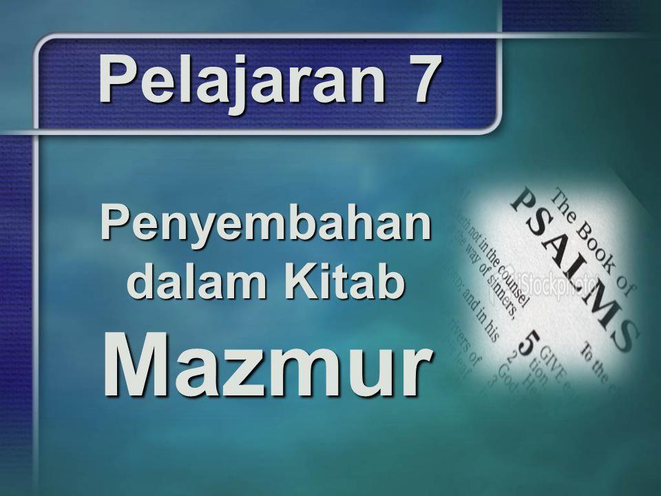 Pelajaran 7 Penyembahan dalam Kitab Mazmur