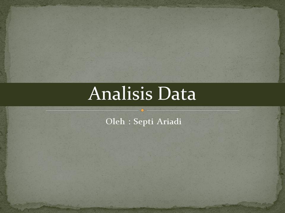 adalah proses penyederhanaan data agar lebih mudah dibaca dan diinterpretasi.