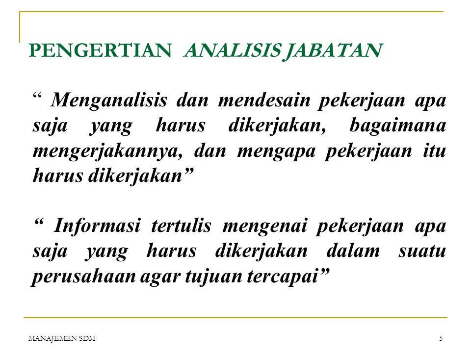 MANAJEMEN SDM4 ANALISIS JABATAN (Job Analysis)  Pengertian analisis jabatan.  Langkah-langkah analisis jabatan  Penggunaan informasi analisis jabat