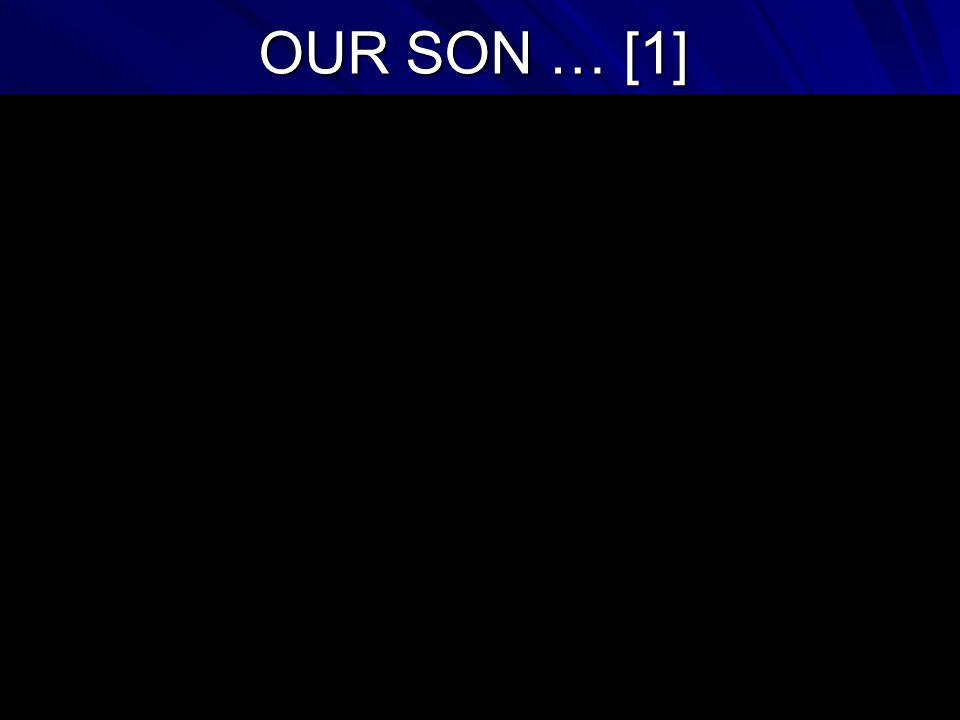 KEL: C 4 OUR SON … [2]