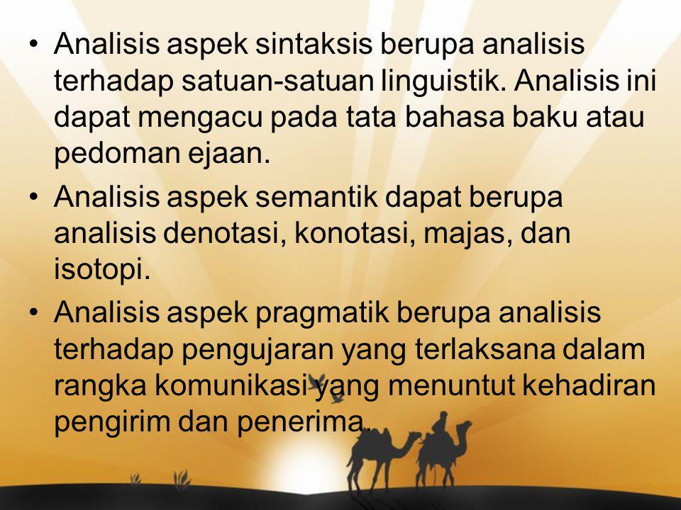 Analisis aspek sintaksis berupa analisis terhadap satuan-satuan linguistik. Analisis ini dapat mengacu pada tata bahasa baku atau pedoman ejaan. Anali