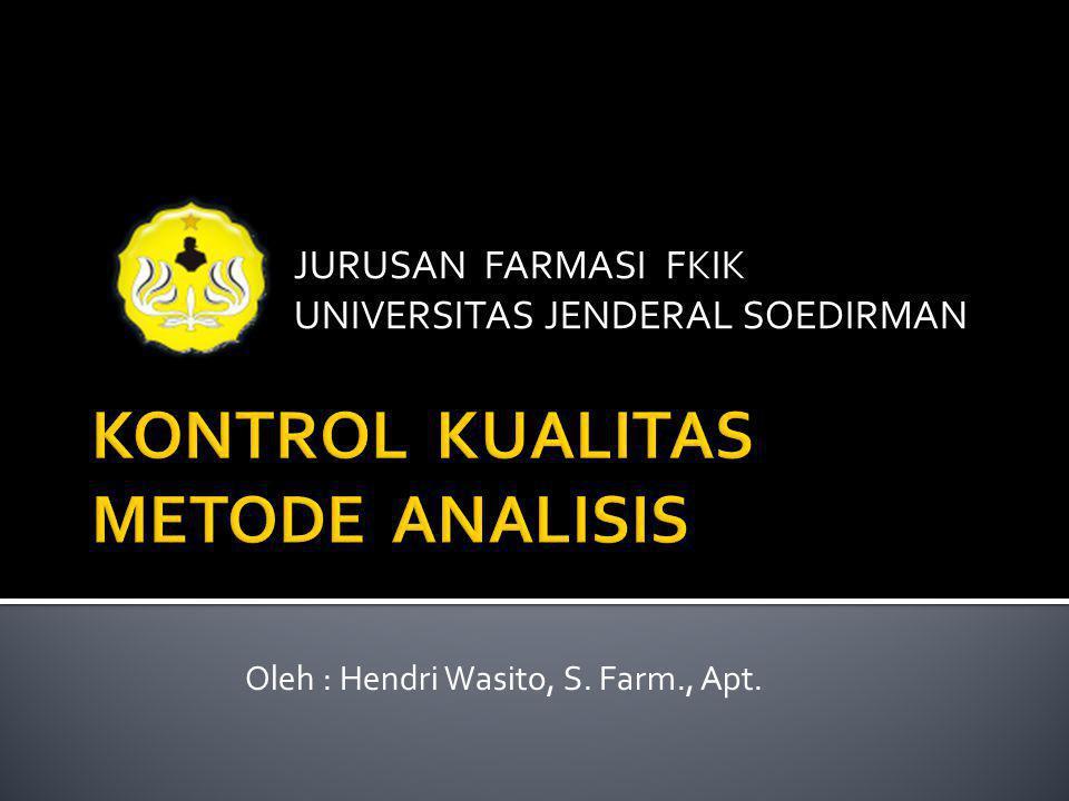  Spesifitas  kemampuan untuk mengukur analit yang dituju secara tepat dan spesifik dengan adanya komponen lain dalam matrik sampel.