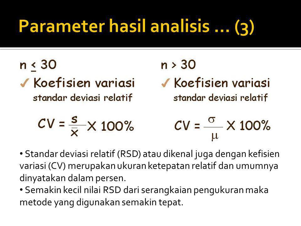 Standar deviasi relatif (RSD) atau dikenal juga dengan kefisien variasi (CV) merupakan ukuran ketepatan relatif dan umumnya dinyatakan dalam persen. S