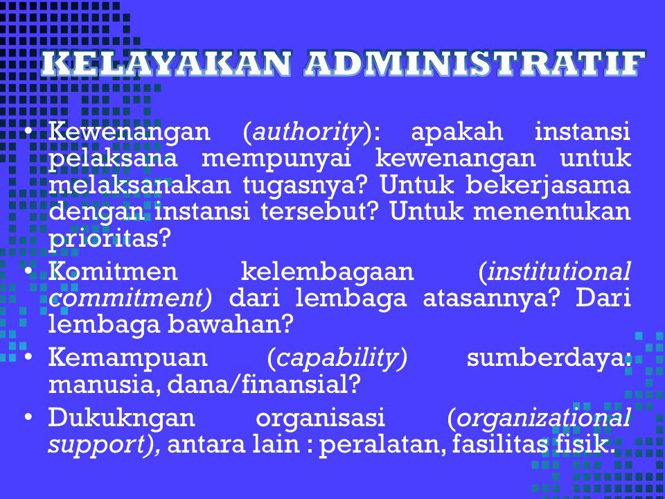 Kewenangan (authority): apakah instansi pelaksana mempunyai kewenangan untuk melaksanakan tugasnya.