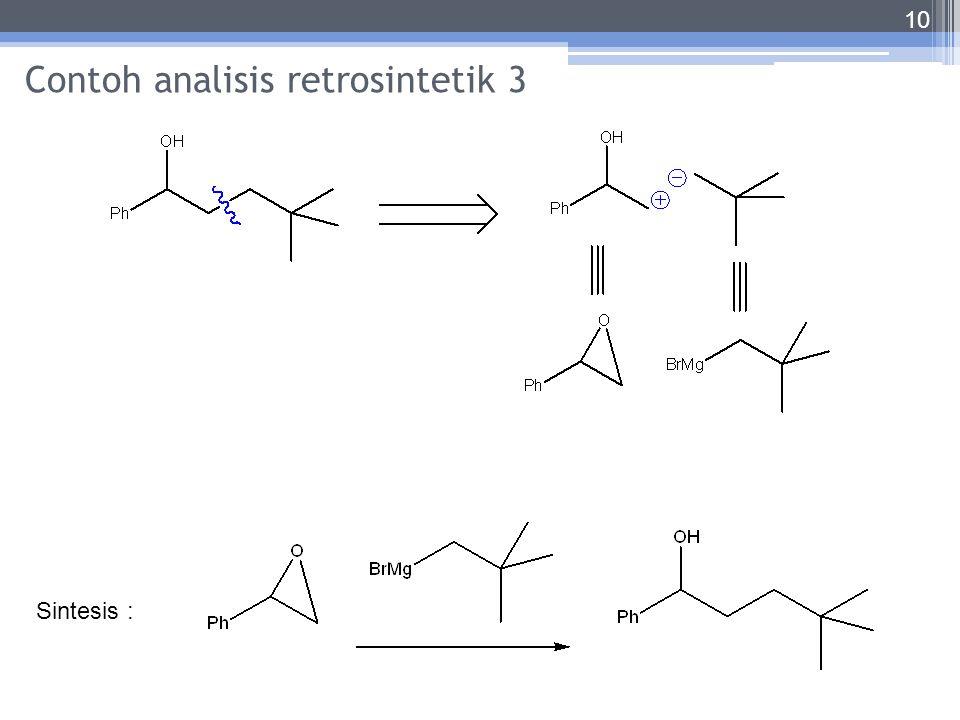 Contoh analisis retrosintetik 3 10 Sintesis :
