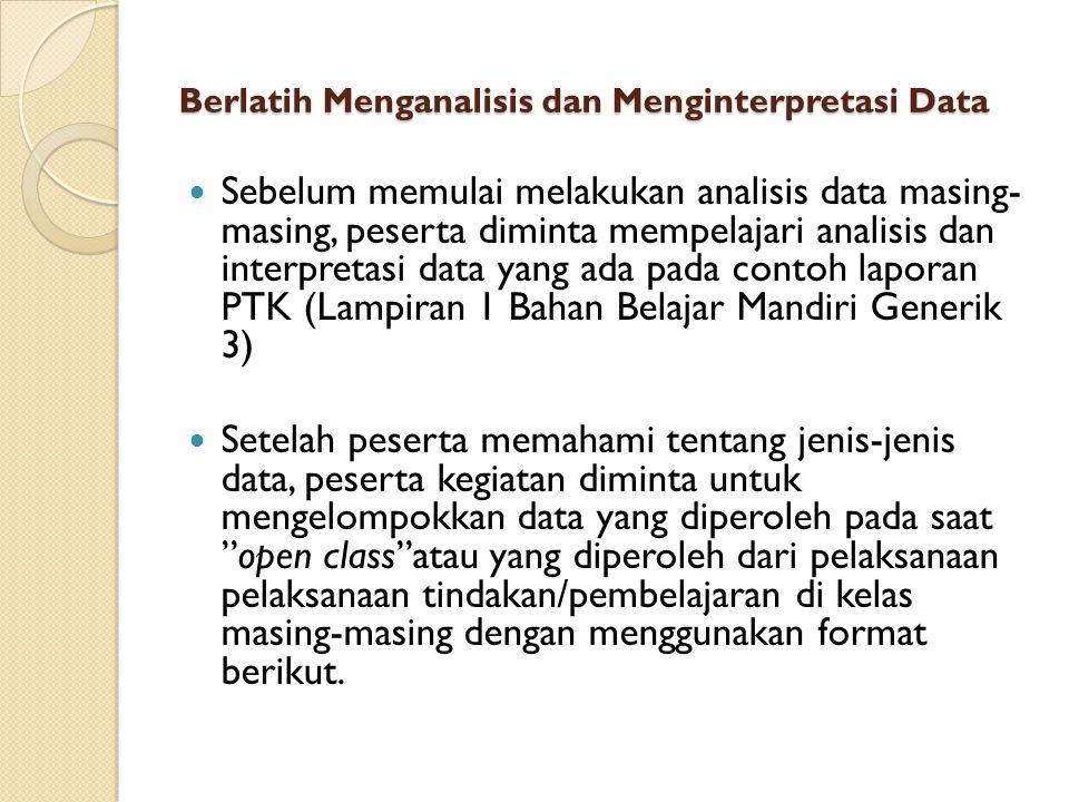 Berlatih Menganalisis dan Menginterpretasi Data Sebelum memulai melakukan analisis data masing- masing, peserta diminta mempelajari analisis dan inter