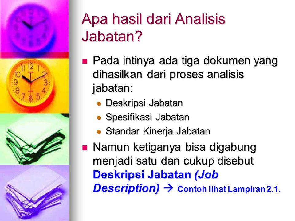 Analisis Metode Analisis metode (methods analysis) berfokus untuk menganalisis elemen-elemen jabatan, yang merupakan unsur terkecil yang bisa diidentifikasi dari sebuah jabatan.
