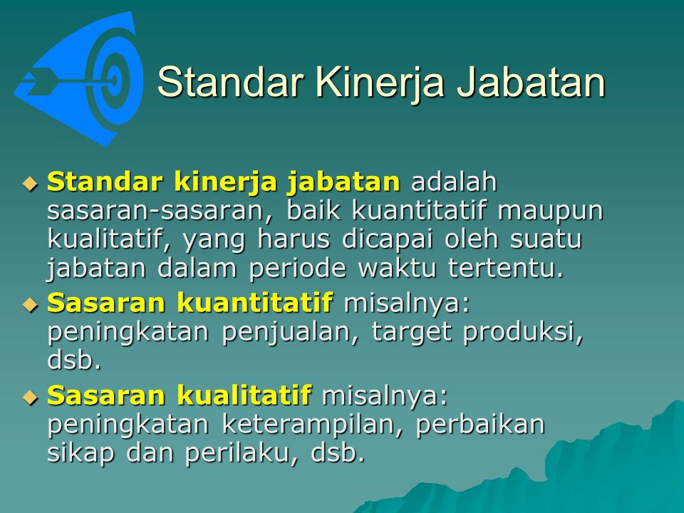 Tanggung Jawab Utama Terdiri dari pernyataan-pernyataan yang merupakan penjabaran lebih lanjut dari tujuan jabatan.