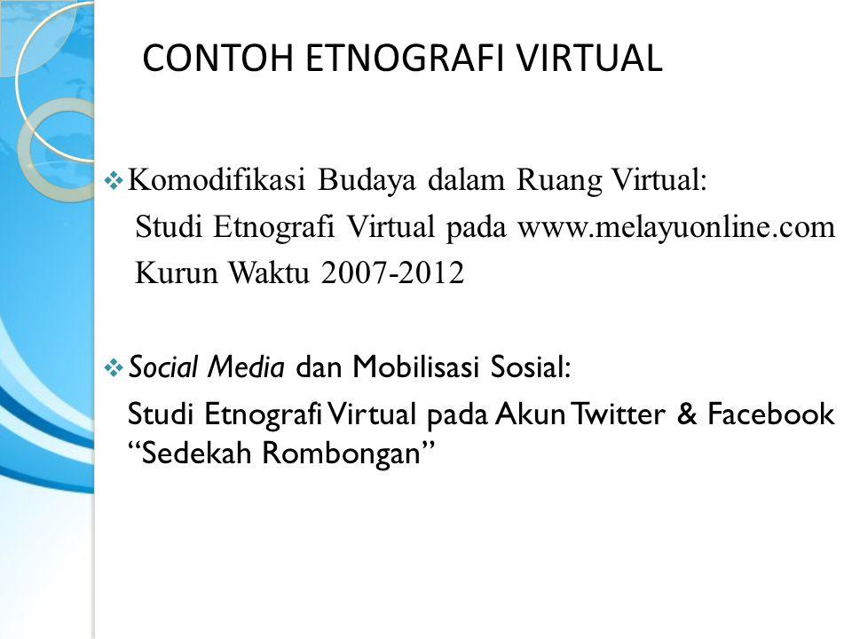  Komodifikasi Budaya dalam Ruang Virtual: Studi Etnografi Virtual pada www.melayuonline.com Kurun Waktu 2007-2012  Social Media dan Mobilisasi Sosia