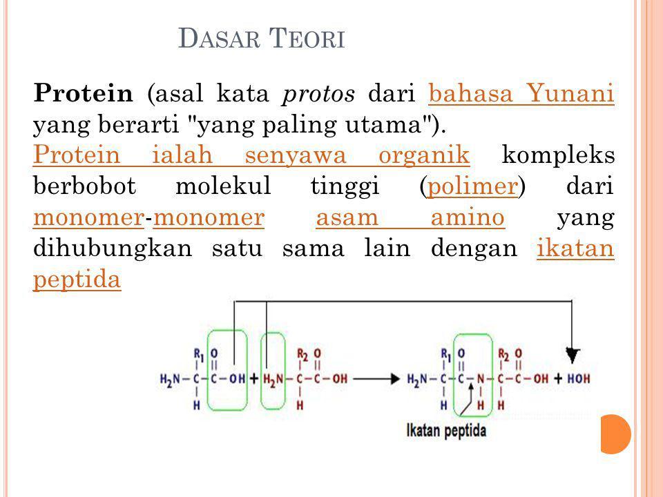D ASAR T EORI Protein (asal kata protos dari bahasa Yunani yang berarti