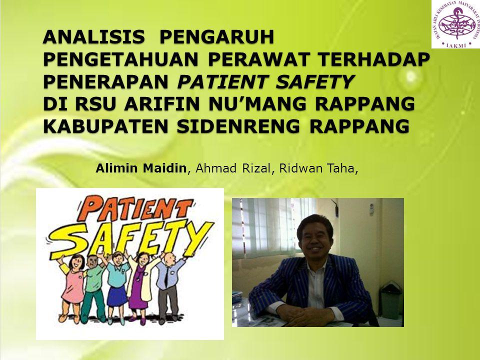ABSTRACT Analysis Correlation Of Nurse's Knowledge To Patient Safety Aplication At Arifin Nu mang Rappang Hospital Sidenreng Rappang.