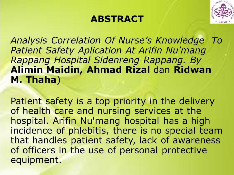 ABSTRACT Analysis Correlation Of Nurse's Knowledge To Patient Safety Aplication At Arifin Nu'mang Rappang Hospital Sidenreng Rappang. By Alimin Maidin