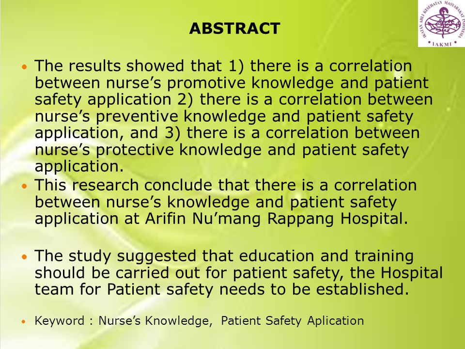 ABSTRACT The results showed that 1) there is a correlation between nurse's promotive knowledge and patient safety application 2) there is a correlatio