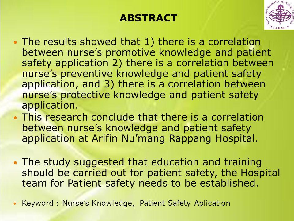 Analisis Bivariat Hubungan Pengetahuan preventif perawat dengan penerapan patient safety Hasil uji statistik dengan chi square diperoleh nilai p=0,000 yang berarti p<0,05, maka Ho ditolak, Hal ini berarti ada hubungan antara pengetahuan perawat tentang preventif dengan penerapan patient safety Pengetahuan preventif Penerapan Patient Safety Total P BaikKurang n%n%n% Baik5266,72633,378100,0 0,000 Kurang318,81381,316100,0 Total5558,53941,594100,0