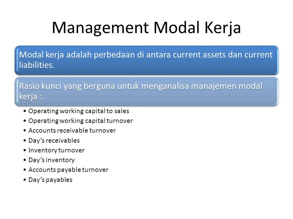 Management Modal Kerja Modal kerja adalah perbedaan di antara current assets dan current liabilities.