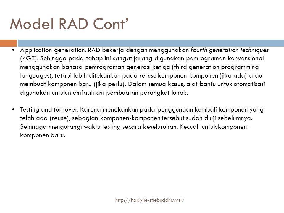 Model RAD Cont' Application generation. RAD bekerja dengan menggunakan fourth generation techniques (4GT). Sehingga pada tahap ini sangat jarang digun