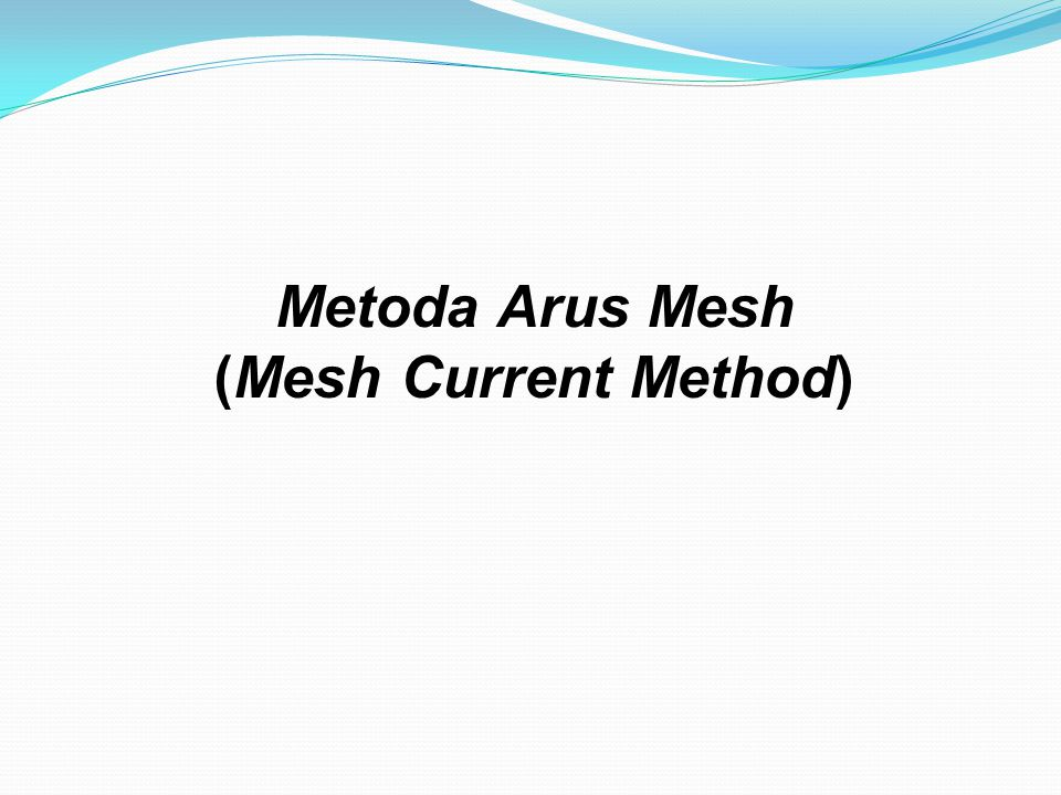 Metoda Arus Mesh (Mesh Current Method)