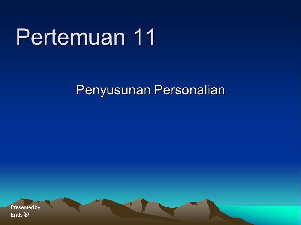 Presented by Ends ® Pertemuan 11 Penyusunan Personalian