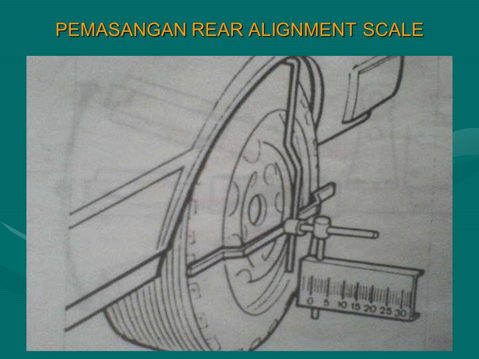 PEMASANGAN REAR ALIGNMENT SCALE
