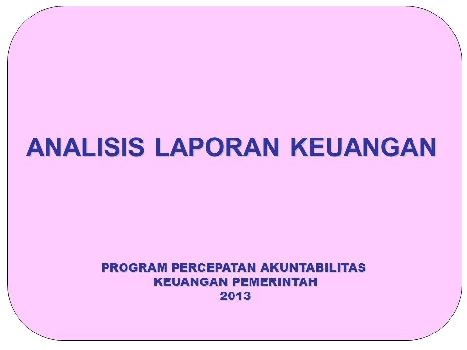 ANALISIS LAPORAN KEUANGAN PROGRAM PERCEPATAN AKUNTABILITAS KEUANGAN PEMERINTAH 2013
