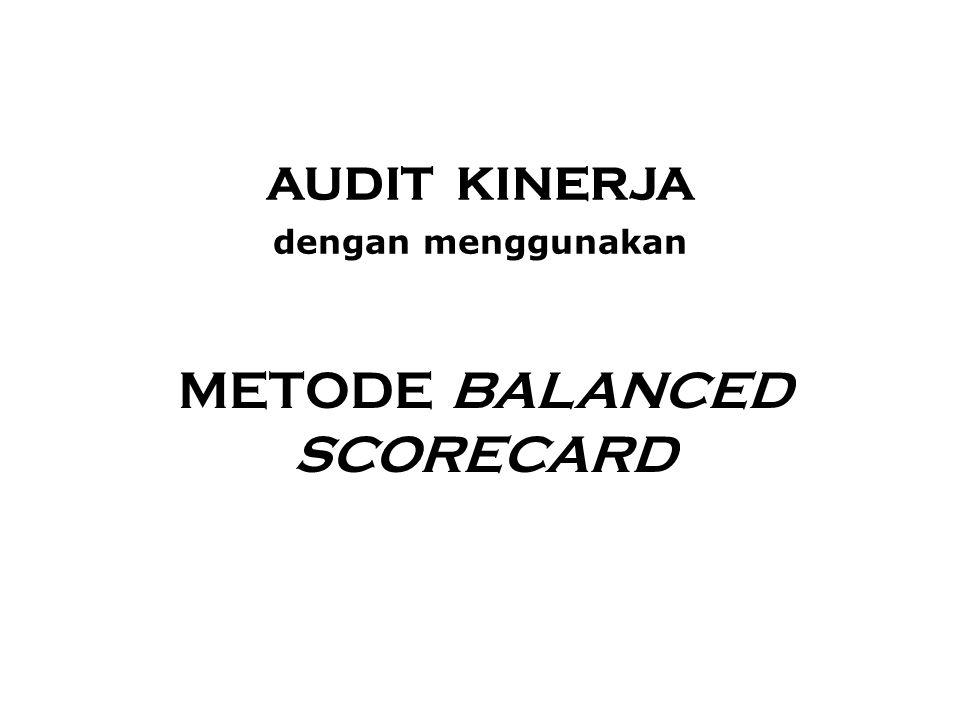 AUDIT KINERJA dengan menggunakan METODE BALANCED SCORECARD