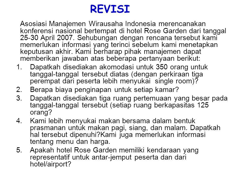 REVISI Asosiasi Manajemen Wirausaha Indonesia merencanakan konferensi nasional bertempat di hotel Rose Garden dari tanggal 25-30 April 2007. Sehubunga