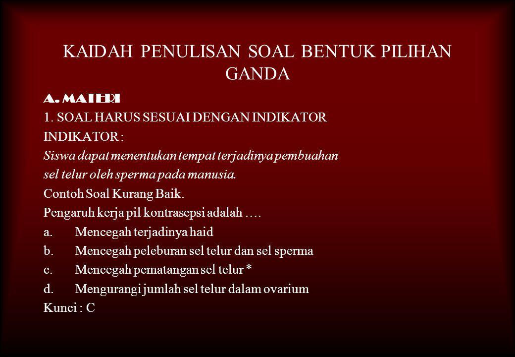 KAIDAH PENULISAN SOAL BENTUK PILIHAN GANDA A.MATERI 1.