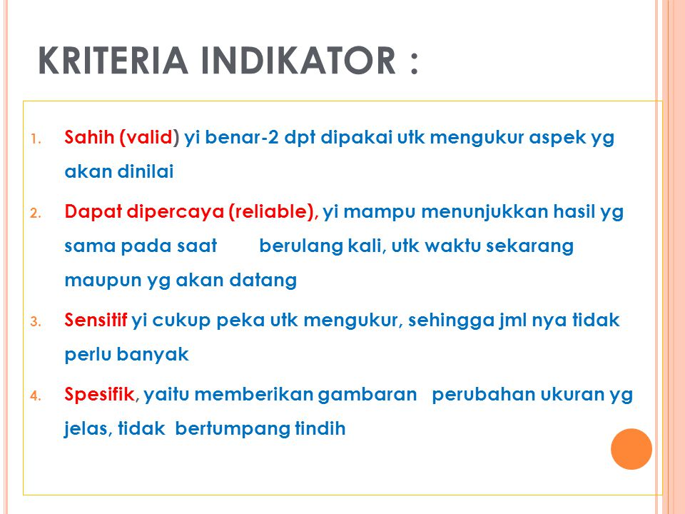 Indikator mutu Indikator kinerja Standar Pelayanan Minimum Quality Obyective Sasaran Mutu dll