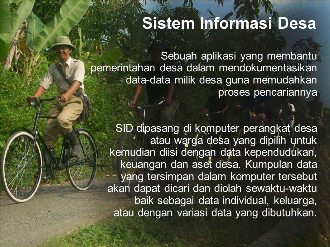 Sistem Informasi Desa Sebuah aplikasi yang membantu pemerintahan desa dalam mendokumentasikan data-data milik desa guna memudahkan proses pencariannya