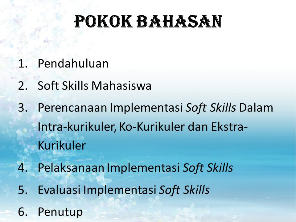 SOFT SKILLS (INTRA CURRICULAR) Communicate effectively with a wide range of individuals using a variety of means.