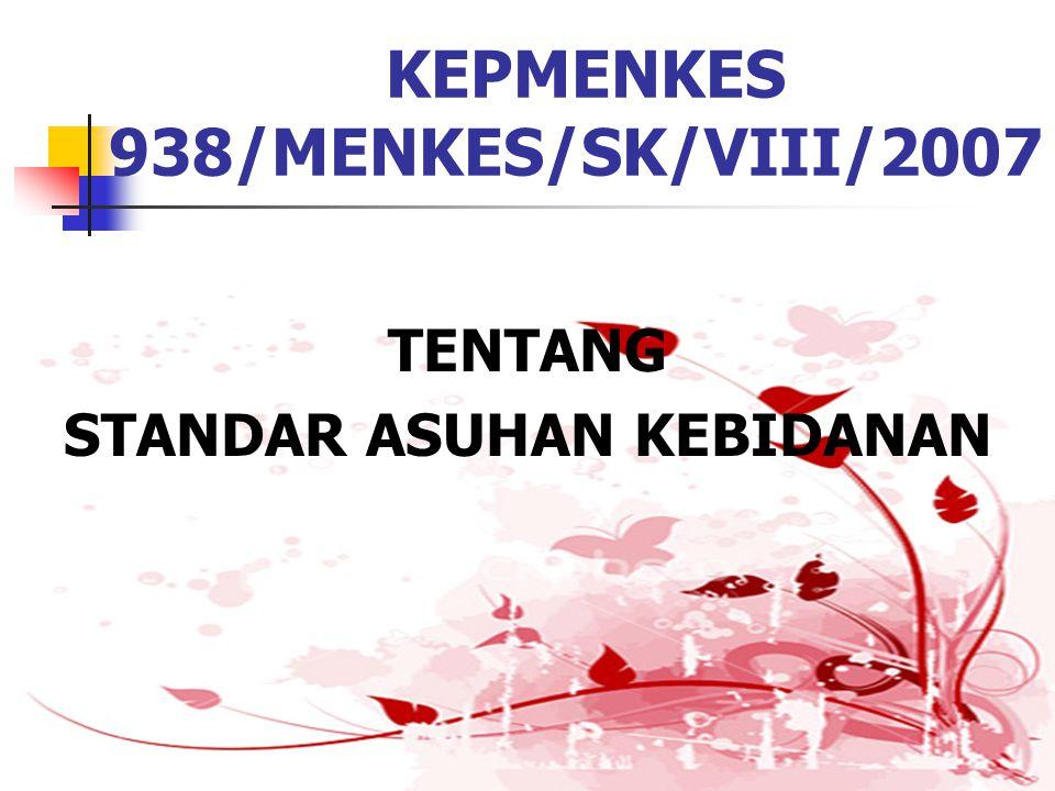 KEPMENKES 938/MENKES/SK/VIII/2007 TENTANG STANDAR ASUHAN KEBIDANAN