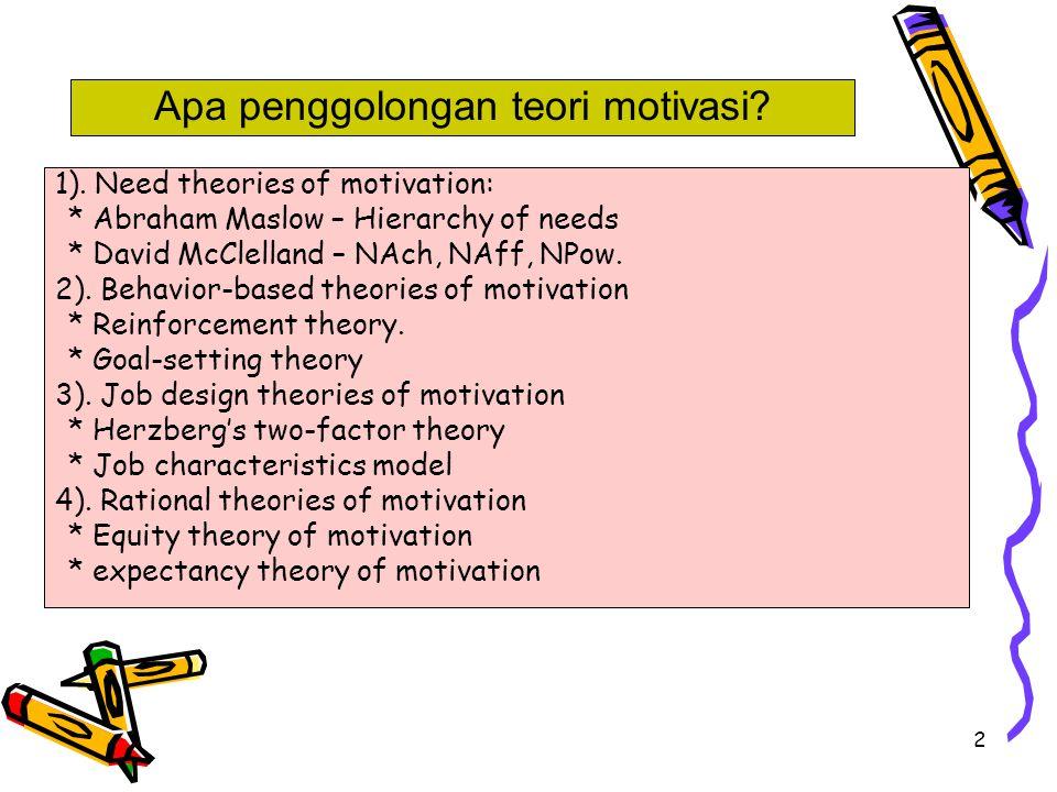 3 * Fokus pd hasil perilaku yg diinginkan sbg tanda indv punya motivasi tinggi / rendah.