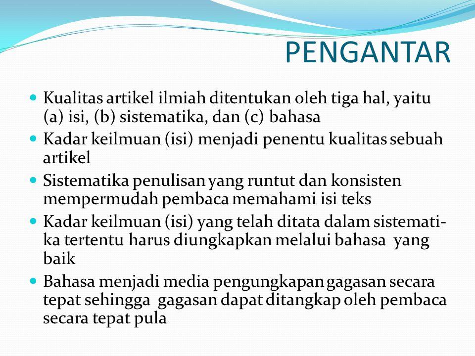 ASPEK BAHASA ARTIKEL ILMIAH Pemilihan Kata Penataan Kalimat Pengembangan paragraf Kaidah pengejaan (EYD )
