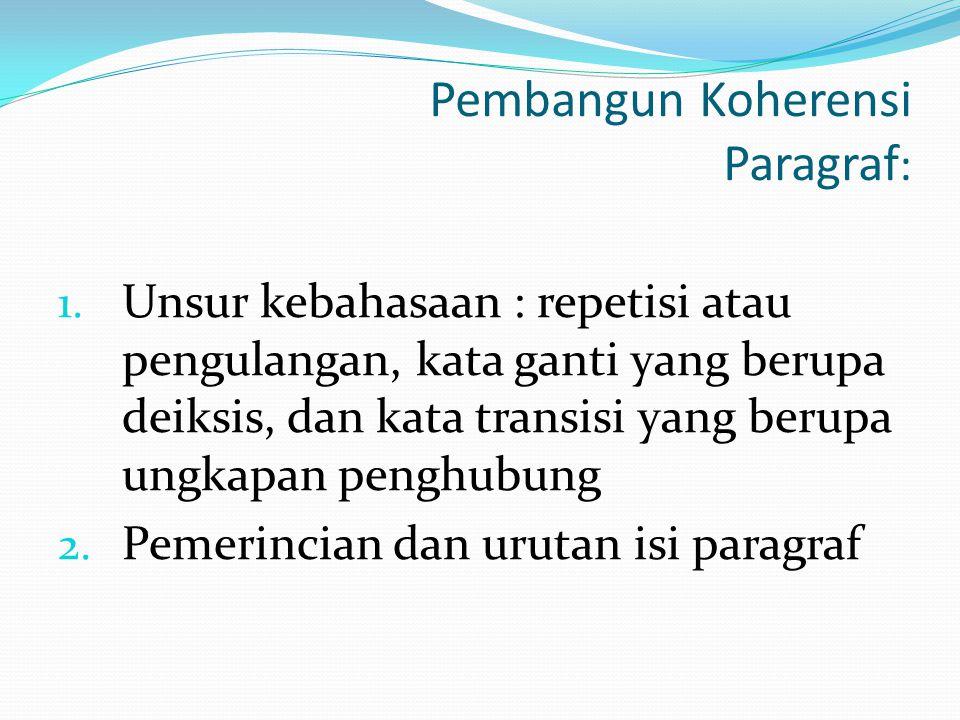 Keselarasan (Koherensi) Paragraf bukanlah kumpulan kalimat yang masing-masing berdiri sendiri atau lepas, melainkan bangunan beberapa kalimat yang mem