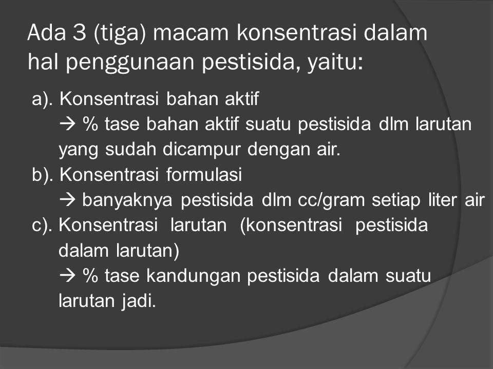 Berdasarkan kegunaannya, pestisida dikelompokkan menjadi: a). Insektisida : bahan kimia yang digunakan untuk mengendalikan hama serangga. b). Acarisid