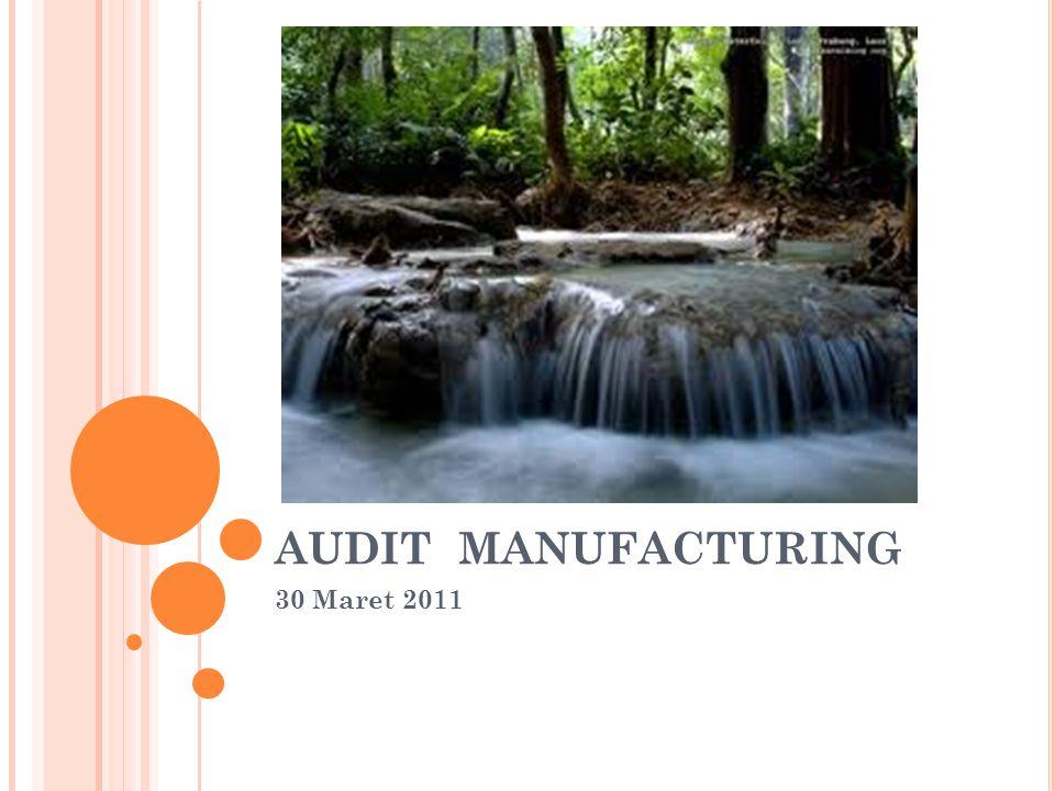 1.Audit mengenai penerapan sistem manufacturing, yang mencakup : 1.