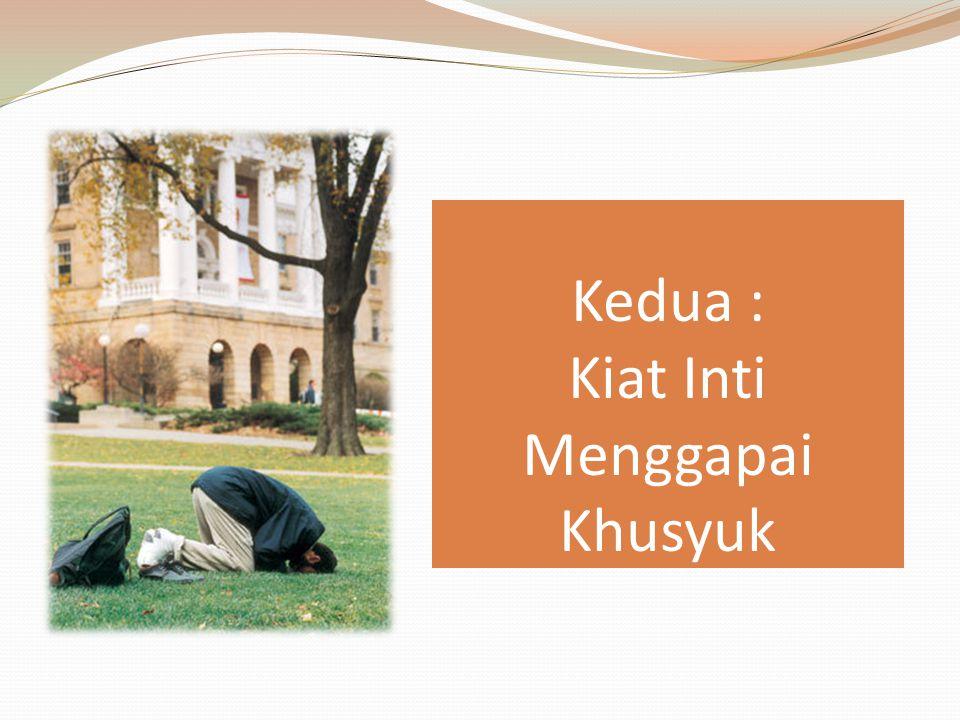 Fungsi Sholat : Tak Kenal maka Tak Sayang Optimalisasi Peran Ubudiyah ( Penghambaan) kita kepada Allah SWT ( QS Adz-Dzariyat : 56 ) Taqwiyatun An-Nafs