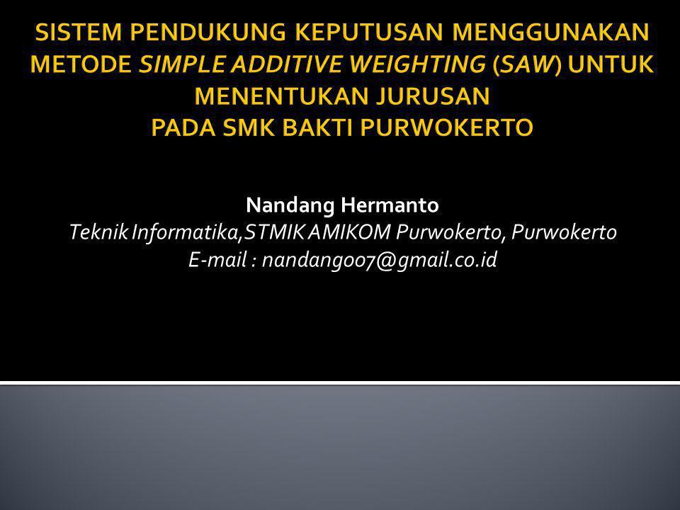 Nandang Hermanto Teknik Informatika,STMIK AMIKOM Purwokerto, Purwokerto E-mail : nandang007@gmail.co.id
