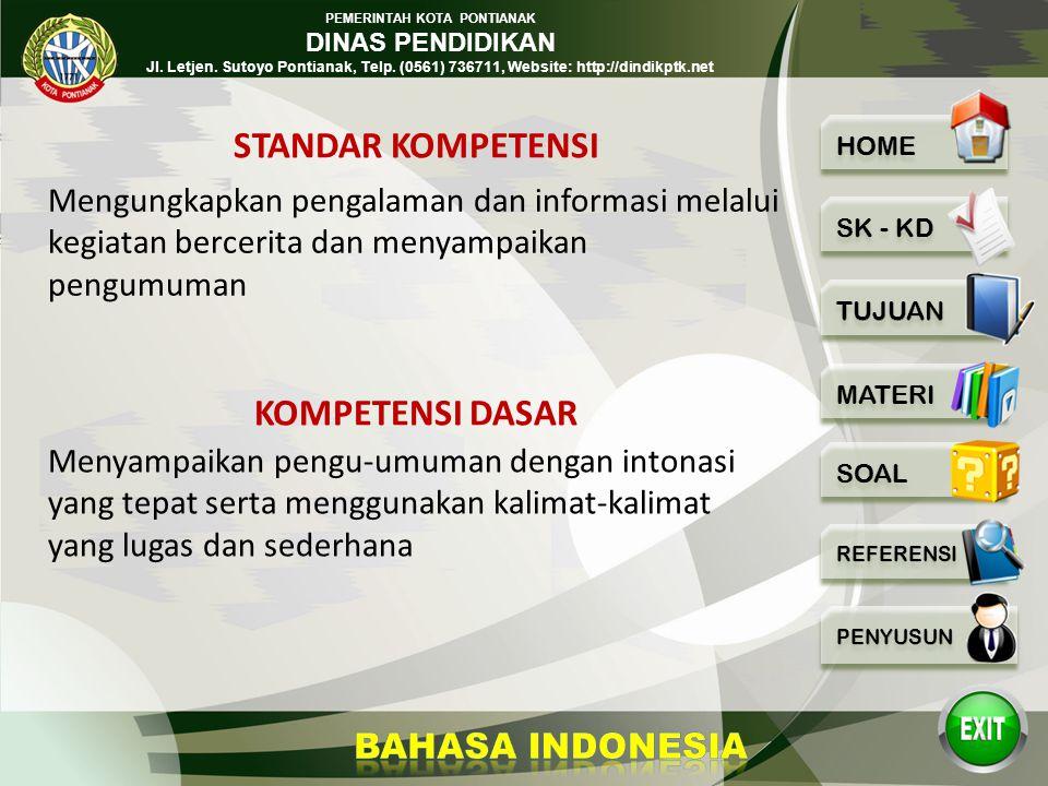 PEMERINTAH KOTA PONTIANAK DINAS PENDIDIKAN Jl. Letjen. Sutoyo Pontianak, Telp. (0561) 736711, Website: http://dindikptk.net BAHASA INDONESIA