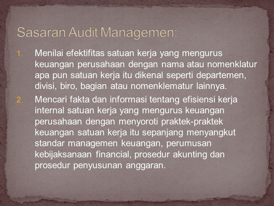 1. Menilai efektifitas satuan kerja yang mengurus keuangan perusahaan dengan nama atau nomenklatur apa pun satuan kerja itu dikenal seperti departemen