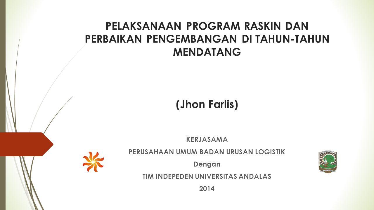 Tim Independen Universitas Andalas Kesinambungan Program Raskin No.Kabupaten/KotaLanjutkan Terserah Pemerintah Tidak tahu RTS% % % 1.