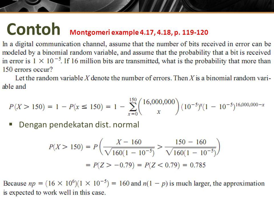 Contoh Montgomeri example 4.17, 4.18, p. 119-120  Dengan pendekatan dist. normal