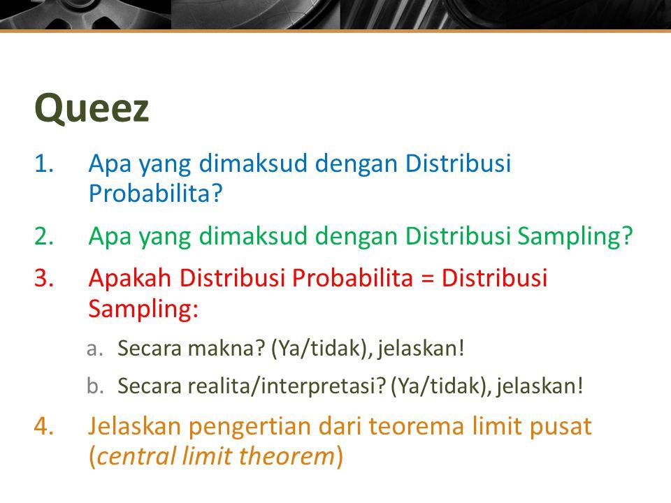 Queez 1.Apa yang dimaksud dengan Distribusi Probabilita.