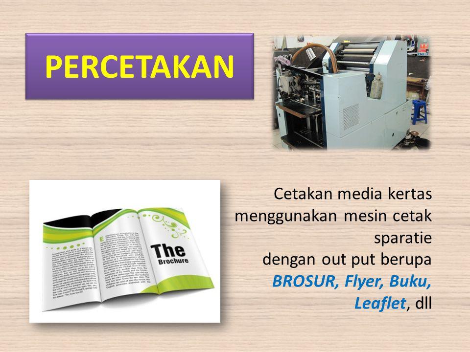 PERCETAKAN Cetakan media kertas menggunakan mesin cetak sparatie dengan out put berupa BROSUR, Flyer, Buku, Leaflet, dll
