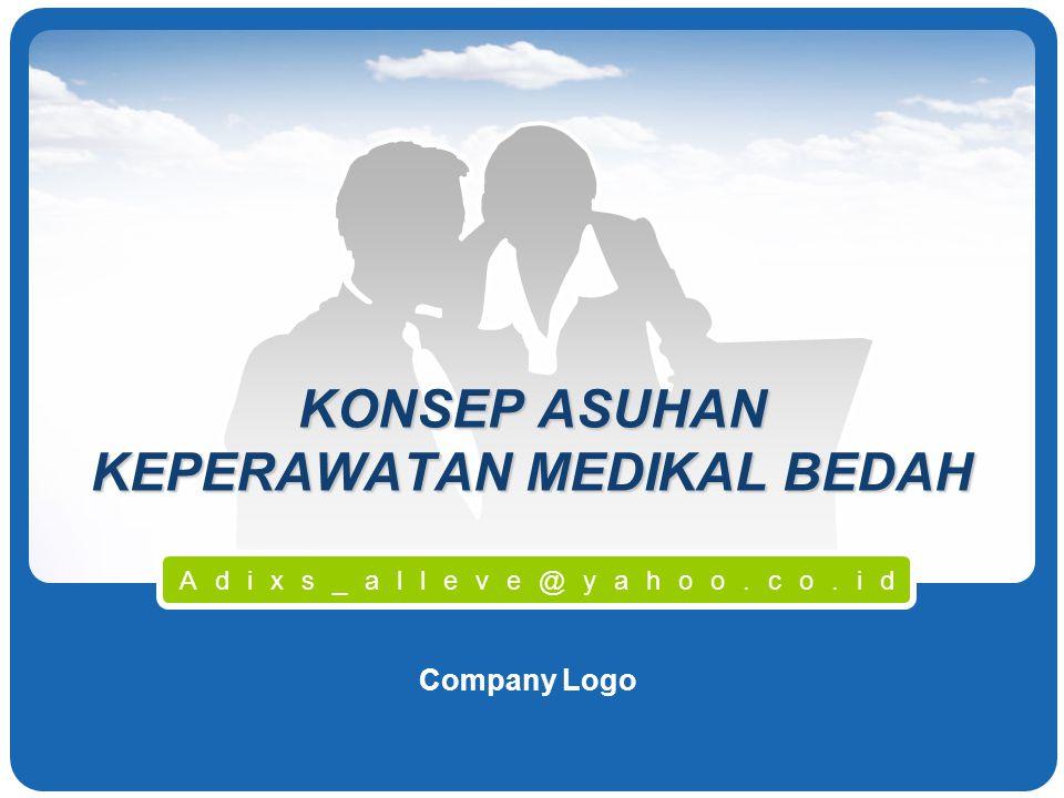 Company Logo KONSEP ASUHAN KEPERAWATAN MEDIKAL BEDAH Adixs_alleve@yahoo.co.id