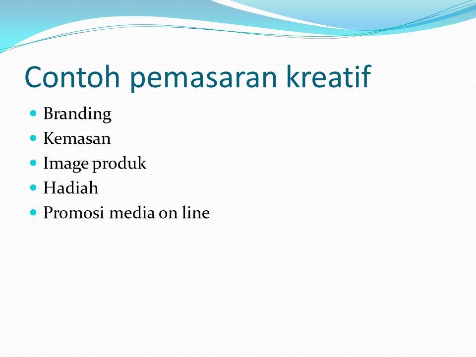 Contoh pemasaran kreatif Branding Kemasan Image produk Hadiah Promosi media on line