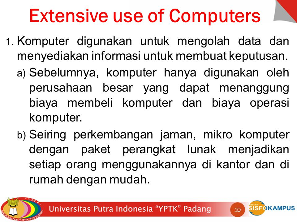 Extensive use of Computers 1.