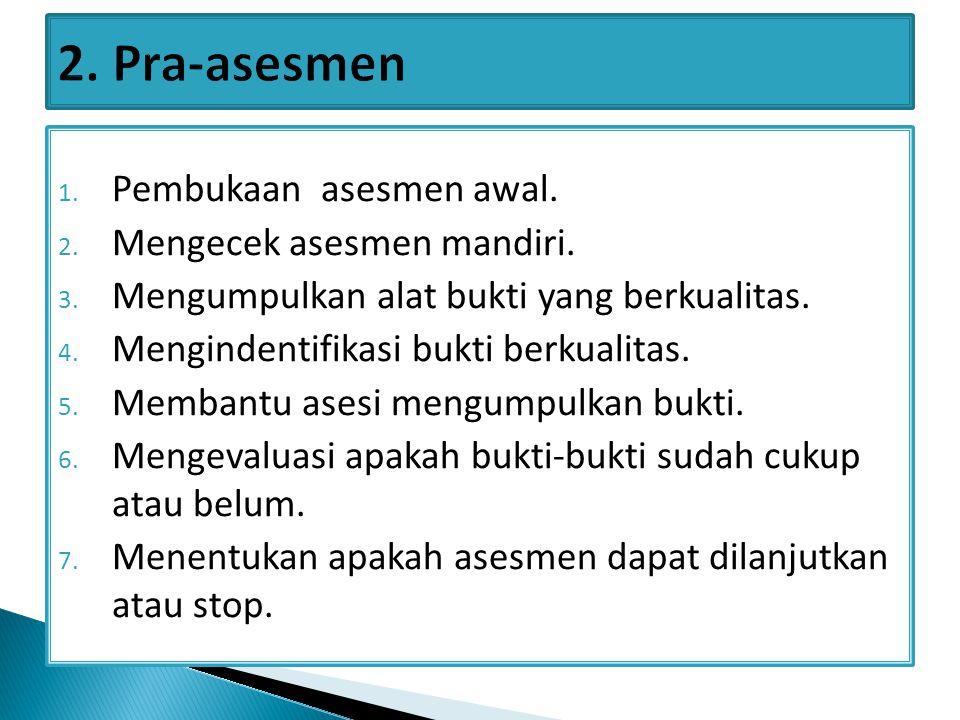 Menjelaskan proses asesmen dan menjamin asesi mengerti proses asesmen;  Memotivasi asesi dengan pertanyaan- pertanyaan atau statement lainnya.