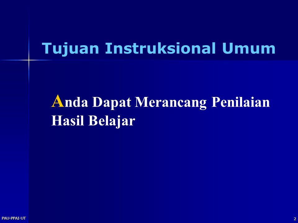 2 A nda Dapat Merancang Penilaian Hasil Belajar Tujuan Instruksional Umum